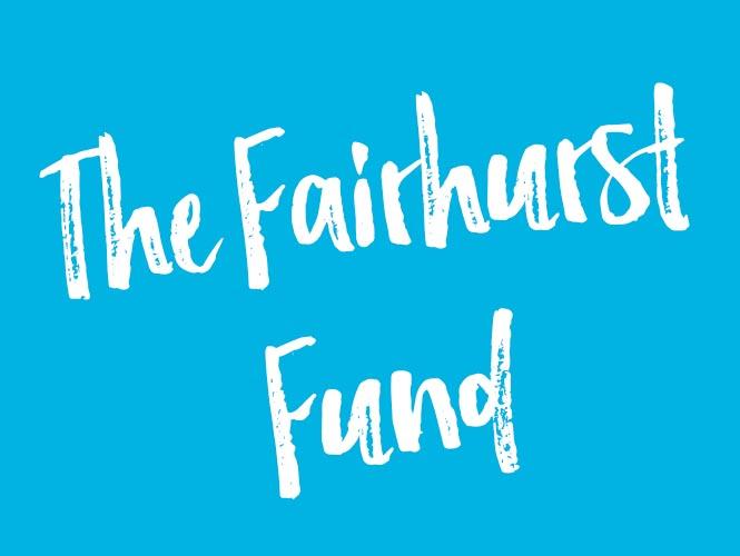The Fairhurst Fund